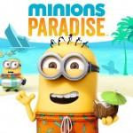 Party with the Minions in Minions Paradise, an All New Game Available Now on Mobile