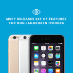 mSpy Adds Extra Monitoring Features for Non-jailbroken iPhones