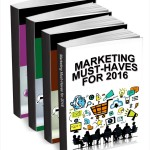 Marketing Must-Haves for 2016