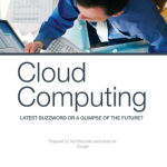 Cloud Computing – Latest Buzzword or a Glimpse of the Future?