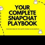 Free Guide – Your Complete Snapchat Playbook