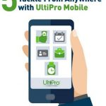 5 Tasks Your People Can Tackle From Anywhere with UltiPro Mobile
