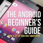 The Android Beginner's Guide – How To Set Up Your First Smartphone