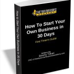 How To Start Your Own Business in 30 Days – First Timer's Guide