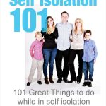 Self Isolation 101 – 101 great things to do while in self isolation